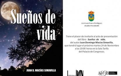 """Este martes, presentación del nuevo libro de Juan Domingo Macías, """"Sueños de vida"""""""