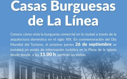 Mañana, la delegación de Turismo ofrecerá una visita guiada a las casas burguesas de La Línea e instalará un punto informativo en la Plaza de la Iglesia