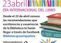 Con motivo del Día Internacional del Libro la página de Facebook de la Biblioteca José Riquelme ofrecerá  recomendaciones de lectura de escritores y lectores locales